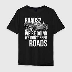 Футболка оверсайз мужская We don't need roads цвета черный — фото 1