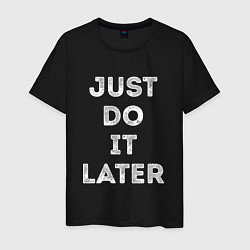 Футболка хлопковая мужская Just do it later цвета черный — фото 1