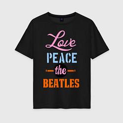 Женская футболка оверсайз Love peace the Beatles